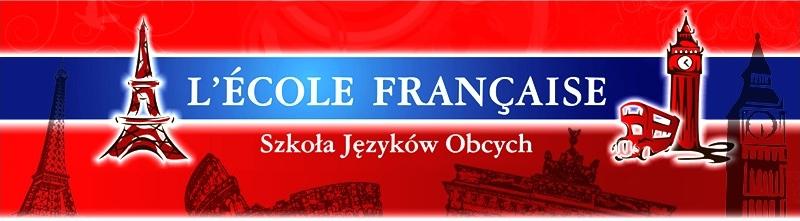 Szkoła Językowa - Szkoła Języków Obcych L'Ecole Francaise